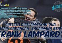 Chelsea Diselamatkan Dua Pemain Cadangan, Bagaimana Reaksi Frank Lampard?