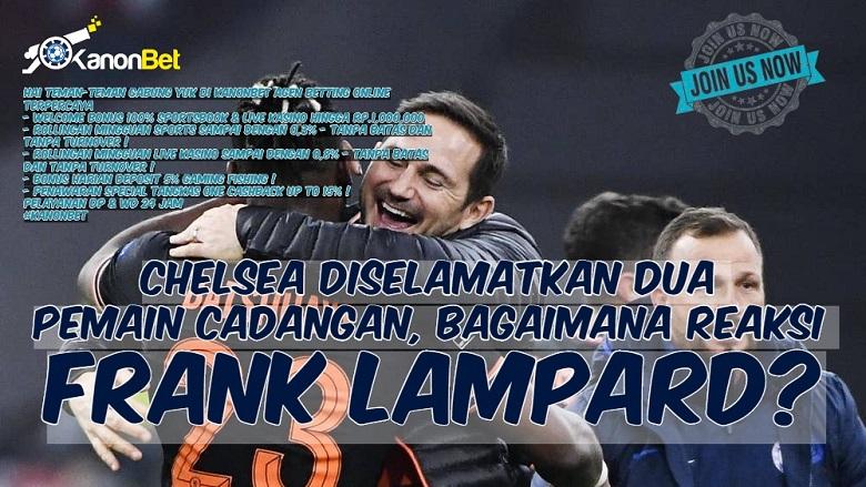 Photo of Chelsea Diselamatkan 2 Pemain Cadangan, Bagaimana Reaksi Frank Lampard?