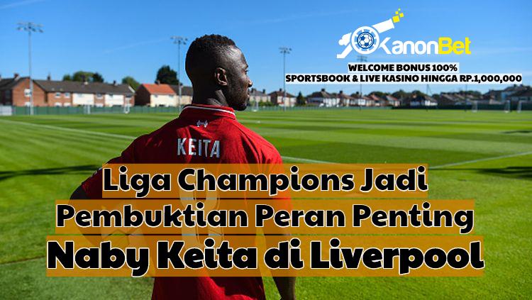 Photo of Liga Champions Jadi Pembuktian Peran Penting Naby Keita di Liverpool