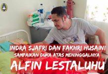 Indra Sjafri dan Fakhri Husaini Sampaikan Duka Atas Meninggalnya Alfin Lestaluhu