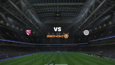 Photo of Live Streaming  Metz vs Montpellier 3 Februari 2021