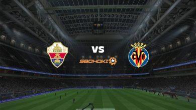 Photo of Live Streaming  Elche vs Villarreal 6 Februari 2021