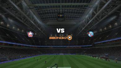Photo of Live Streaming  Lille vs Strasbourg 28 Februari 2021