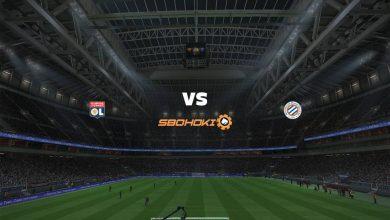 Photo of Live Streaming  Lyon vs Montpellier 13 Februari 2021