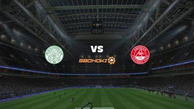 Photo of Live Streaming  Celtic vs Aberdeen 17 Februari 2021
