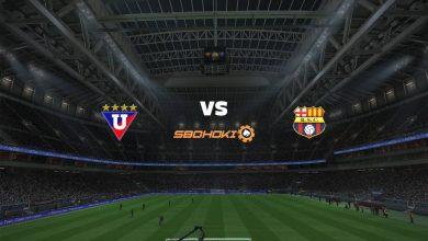 Photo of Live Streaming  Liga de Quito vs Barcelona SC 20 Maret 2021