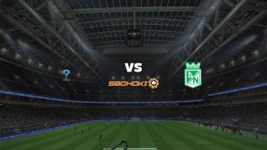 Photo of Live Streaming  TBD vs Atlético Nacional 12 Maret 2021