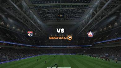 Photo of Live Streaming  Lyon vs Lille 25 April 2021
