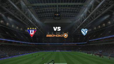 Photo of Live Streaming  Liga de Quito vs Vélez Sarsfield 27 April 2021