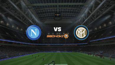 Photo of Live Streaming  Napoli vs Inter Milan 18 April 2021