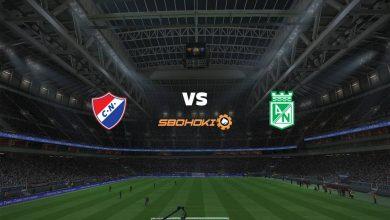 Photo of Live Streaming  Nacional vs Atlético Nacional 28 April 2021