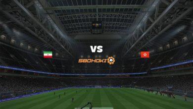 Photo of Live Streaming  Iran vs Hong Kong 3 Juni 2021