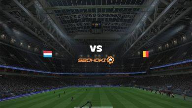 Photo of Live Streaming  Luxembourg vs Belgium 12 Juni 2021