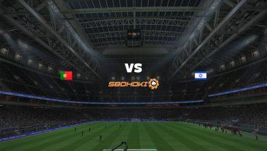Photo of Live Streaming  Portugal vs Israel 9 Juni 2021
