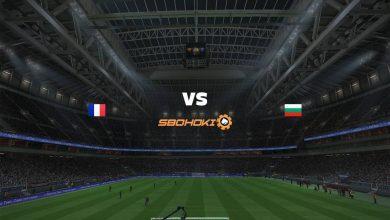 Photo of Live Streaming  France vs Bulgaria 8 Juni 2021