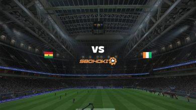 Photo of Live Streaming  Ghana vs Ivory Coast 12 Juni 2021