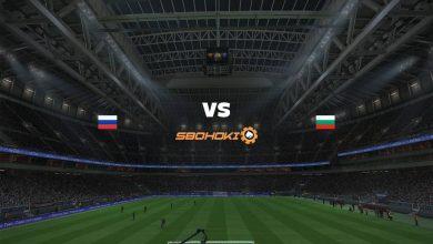 Photo of Live Streaming  Russia vs Bulgaria 5 Juni 2021