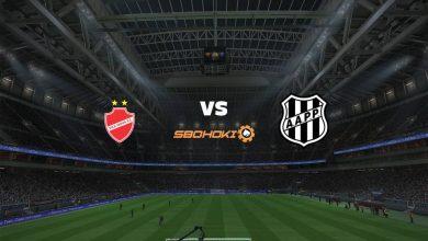 Photo of Live Streaming  Vila Nova-GO vs Ponte Preta 4 Juli 2021