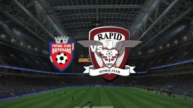 Photo of Live Streaming  FC Botosani vs Rapid Bucuresti 22 Agustus 2021