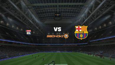 Photo of Live Streaming  Lyon vs Barcelona 19 Agustus 2021