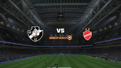 Photo of Live Streaming  Vasco da Gama vs Vila Nova-GO 11 Agustus 2021