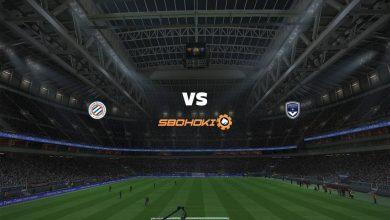 Photo of Live Streaming  Montpellier vs Bordeaux 22 September 2021
