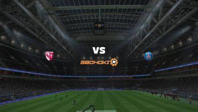 Photo of Live Streaming  Metz vs Paris Saint-Germain 22 September 2021